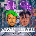 Fik Fameica & Eth – Kwata Bukwasi