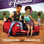 Drumlord ft. Omawumi – Adanma