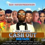 Dj Bhizzy – Cash Out Mix