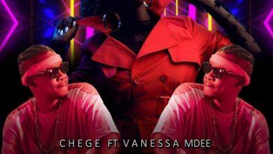 Chege - Manjegeka Ft. Vanessa Mdee