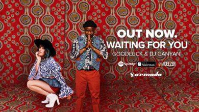 DJ Ganyani & Goodluck – Waiting For You