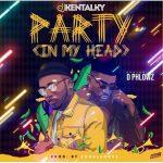 DJ Kentalky – Party (In My Head) ft. D Phlowz