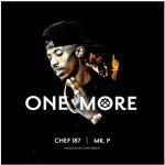 Chef 187 x Mr P – One More